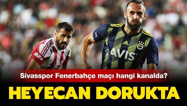 "Sivasspor Fenerbahçe maçı hangi kanalda, saat kaçta"" Sivasspor Fenerbahçe maçı şifreli mi"""