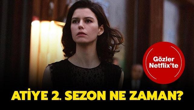 "Netflix Atiye 2. sezon tarihini duyurdu mu"""