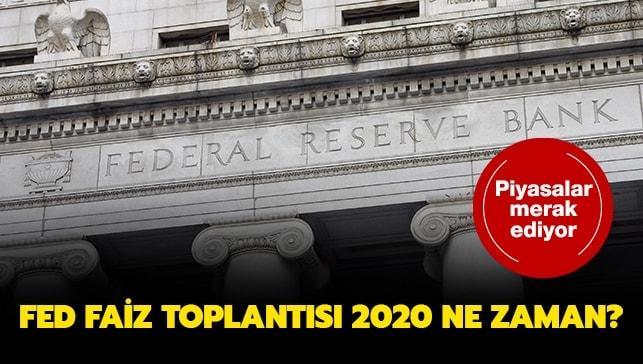 """Fed faiz toplantısı 2020 ne zaman"""""""