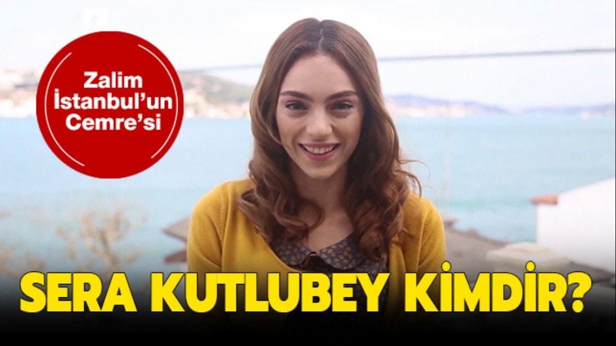 """Zalim İstanbul Cemre kimdir"""" Zalim İstanbul'un Cemre'si Sera Kutlubey kimdir"""""""
