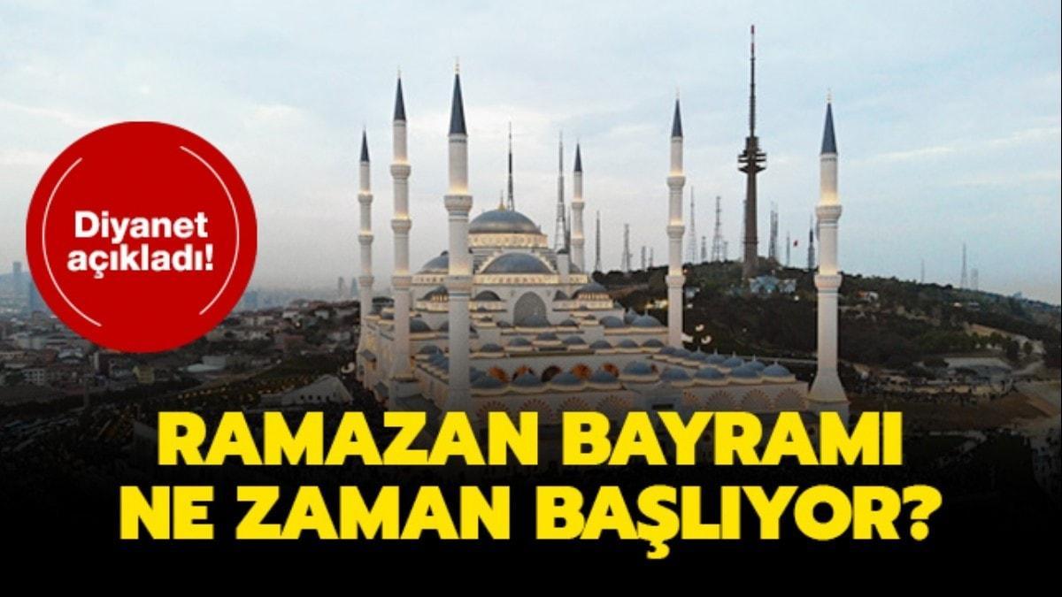 İşte Ramazan Bayramı başlangıç tarihi...