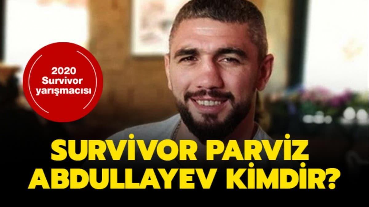 """Survivor Parviz Abdullayev kimdir, nereli"""" Survivor 2020 Parviz Abdullayev kaç yaşında"""""""