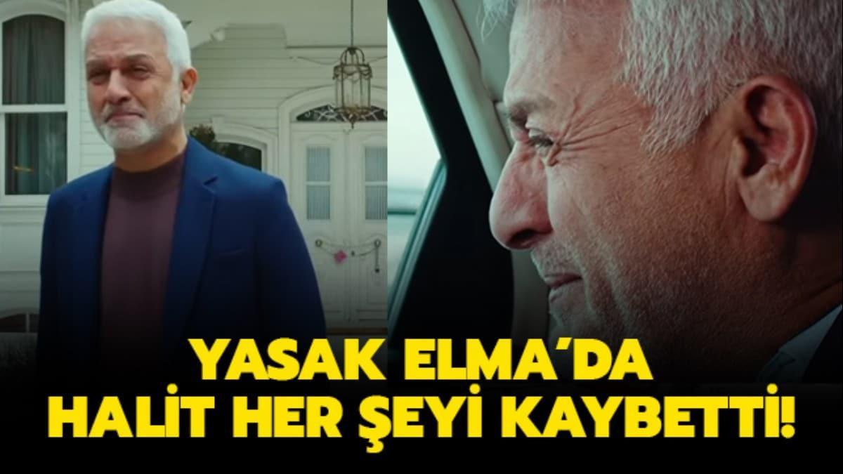 """Yasak Elma final mi yapıyor"""" Yasak Elma yeni bölüm fragmanı: Halit her şeyi kaybetti!"""