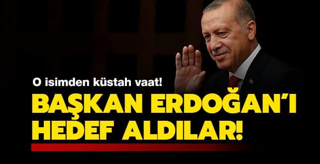 O isimden küstah vaat! Başkan Erdoğan'ı hedef aldılar...