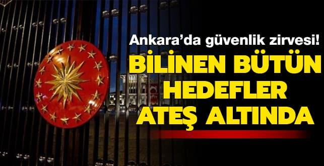 Ankara'da Güvenlik Zirvesi!