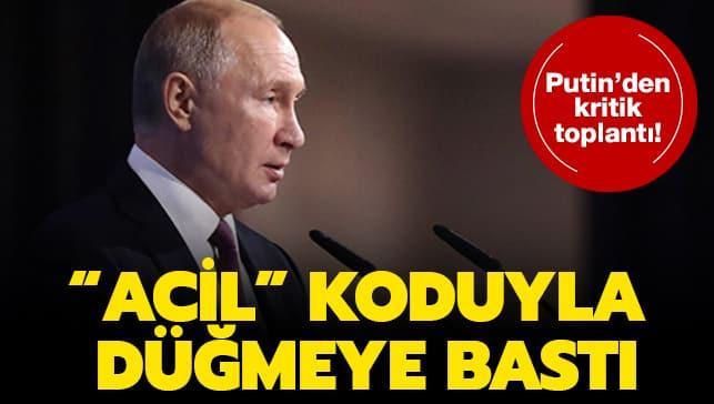 'Acil' koduyla düğmeye bastı... Putin'den kritik toplantı!