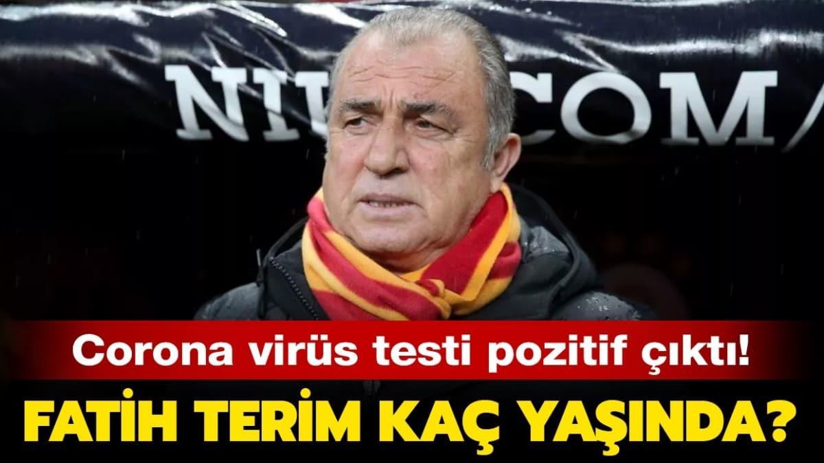 """Fatih Terim kaç yaşında"""" Fatih Terim'in corona virüs test sonuçları pozitif çıktı!"""