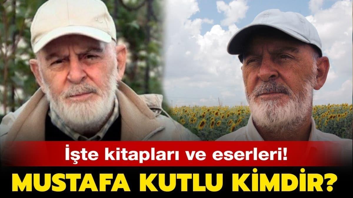 """Mustafa Kutlu kitapları ve eserleri nelerdir"""" Mustafa Kutlu kimdir"""""""