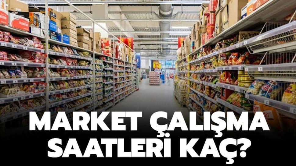 Marketler çalışma saatleri kaçtır?