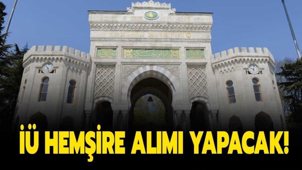 İstanbul Üniversitesi hemşire alımı başvuruları başladı!