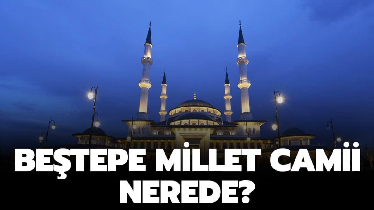 """Beştepe Millet Camii nerede""""  Dün cuma namazı kılınan Beştepe Millet Camii haberde!"""