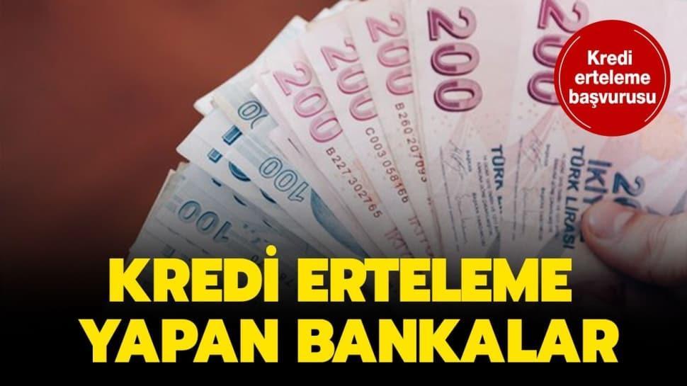 Kredi erteleme yapan bankalar
