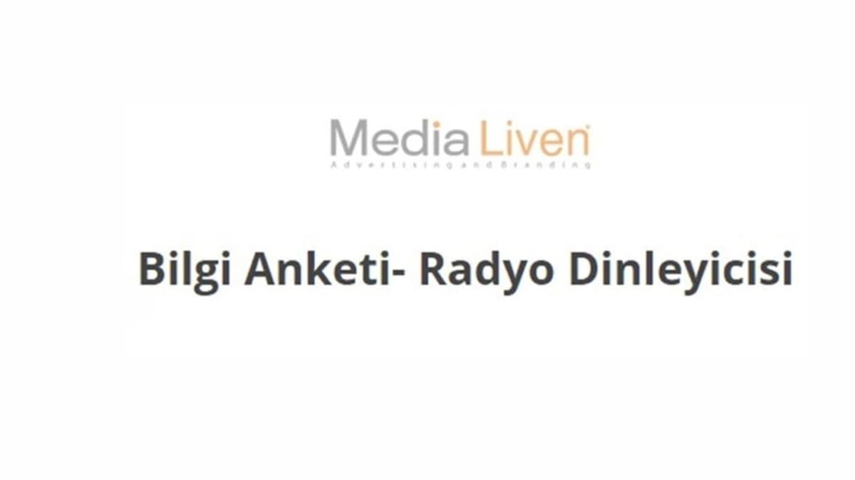 15 bin 328 kullanıcı ile gerçekleştirildi: Media Liven 'Bilgi Anketi - Radyo Dinleyicisi araştırması'
