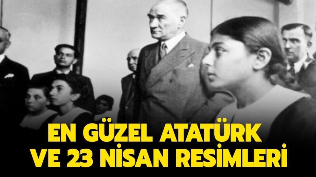 Atatürk ve 23 Nisan resimleri burada!