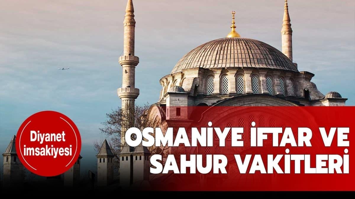 """Osmaniye imsak saati kaçta"""""""