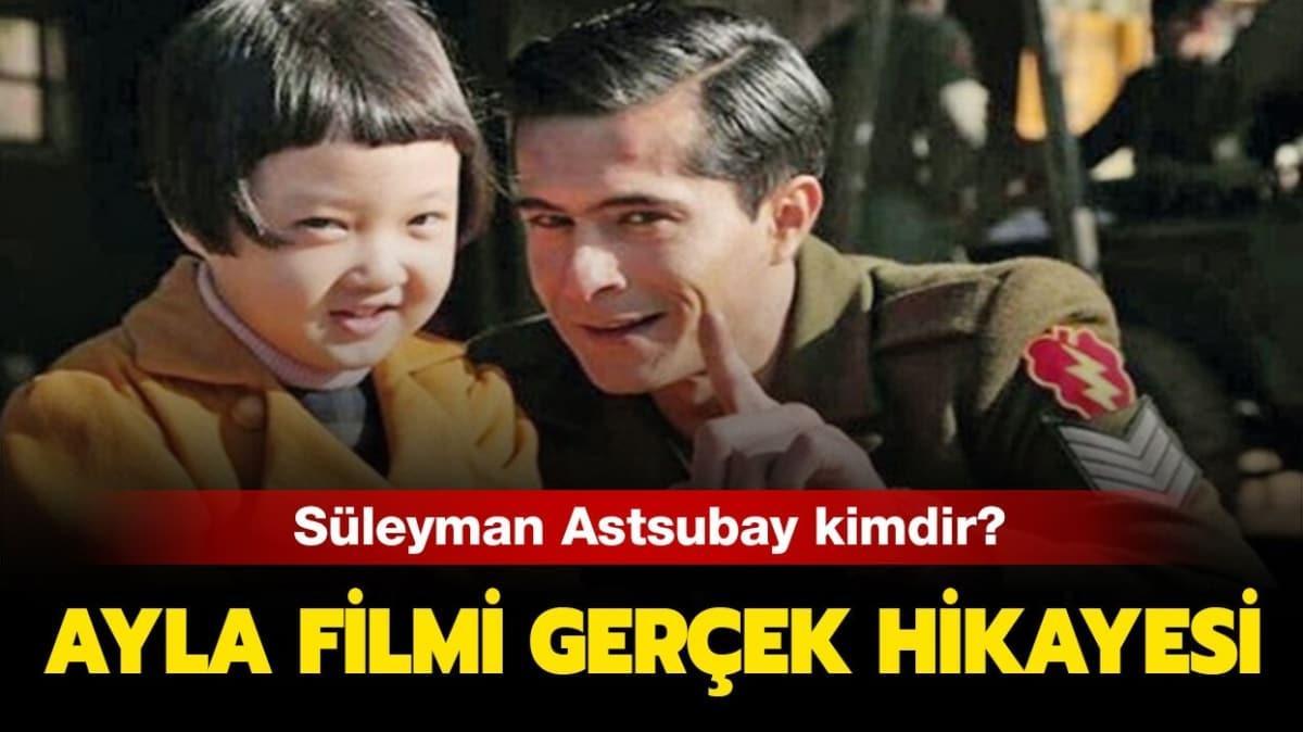 """Süleyman Astsubay gerçekte kimdir"""" Ayla filminin gerçek hikayesi nedir"""" Yanıtı haberimizde"""