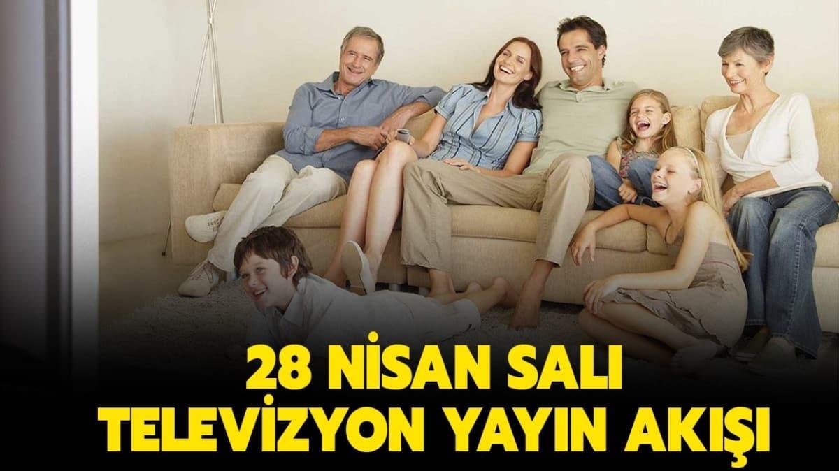 28 Nisan TV yayın akışı