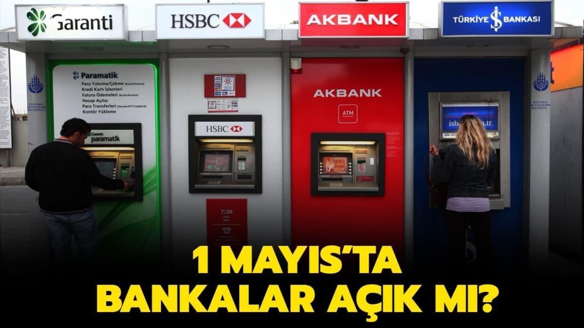 """1 Mayıs bankalar tatil mi"""" 1 Mayıs'ta bankalar açık mı, çalışıyor mu"""" Yanıtı haberimizde..."""