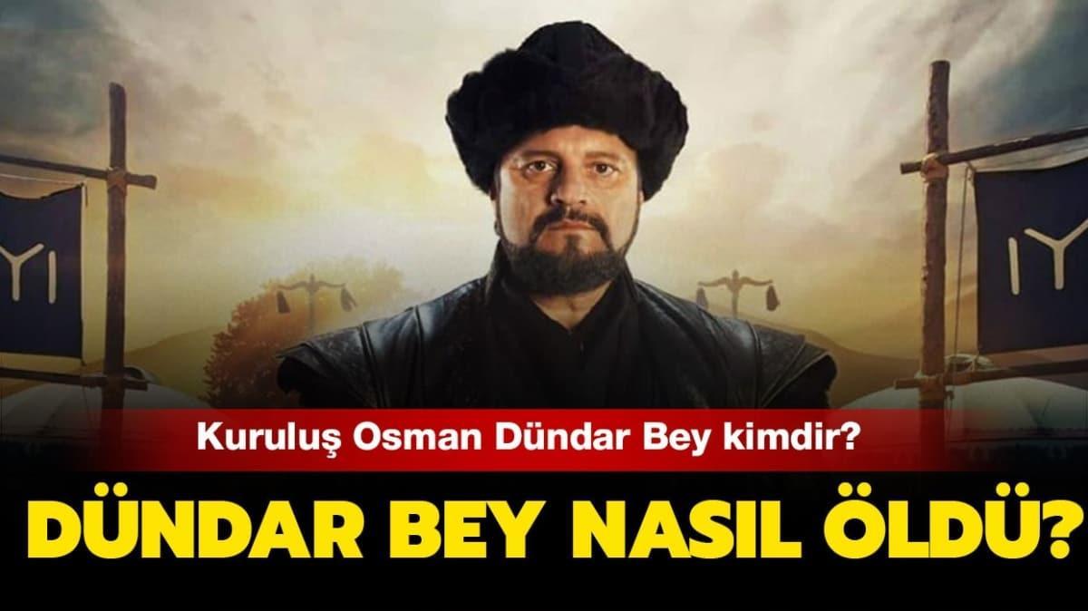 """Kuruluş Osman Dündar Bey kimdir"""""""