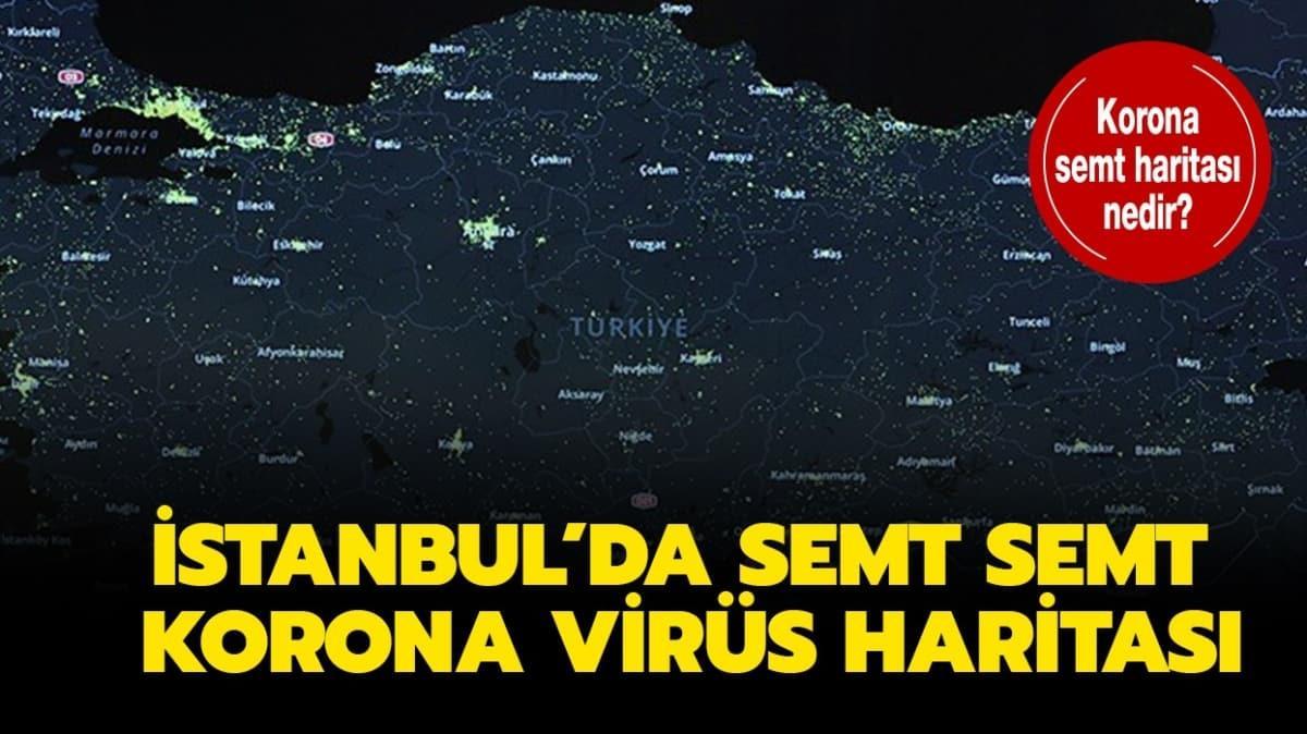 Corona semt haritası detayları