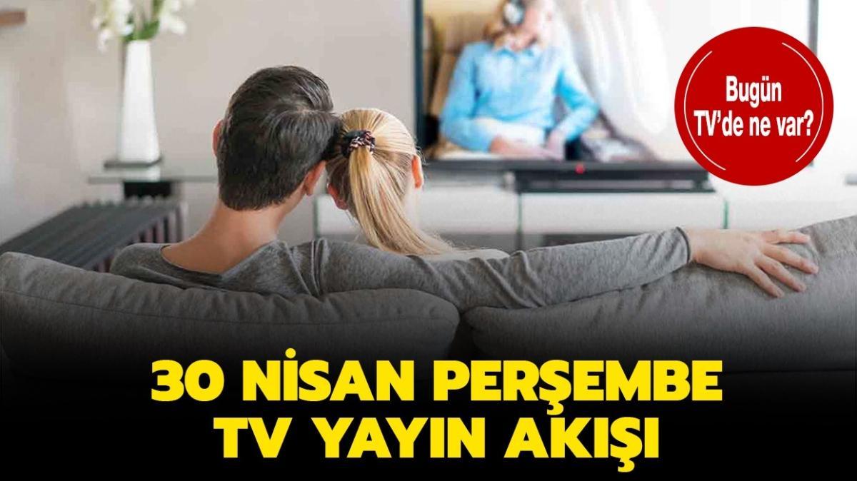 30 Nisan TV yayın akışı