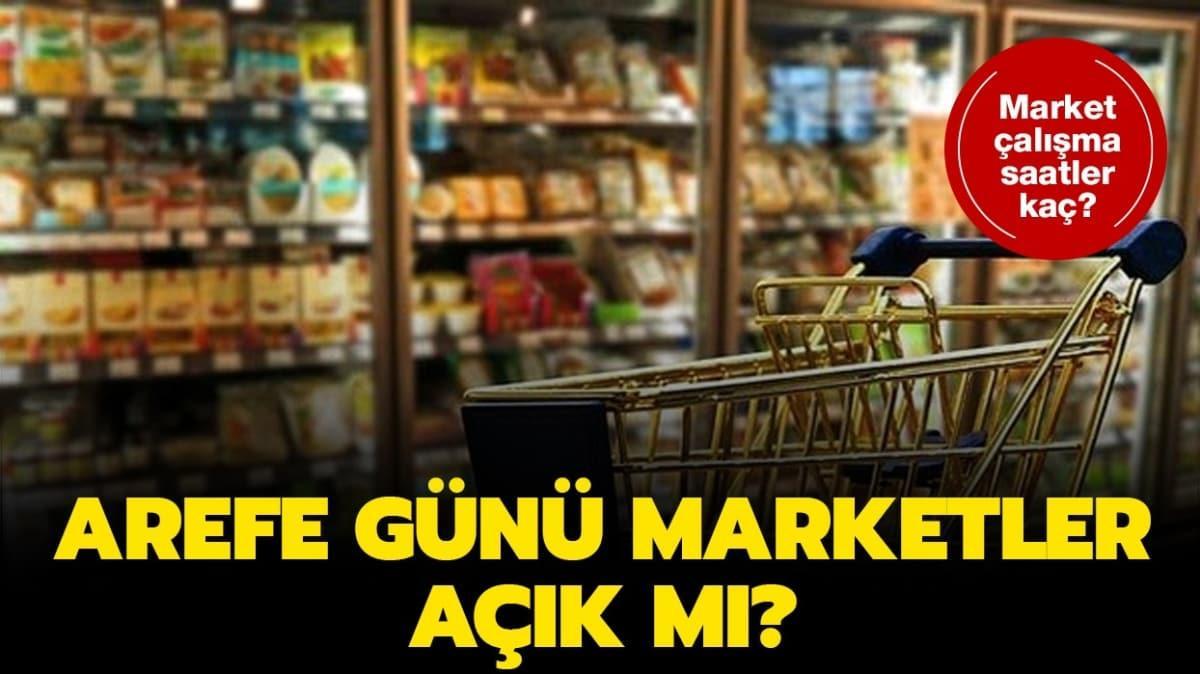 """Arefe günü 2020: Marketler ve bakkallar açık mı, kaça kadar açık"""" 23 Mayıs arefe günü marketler açılış saati!"""
