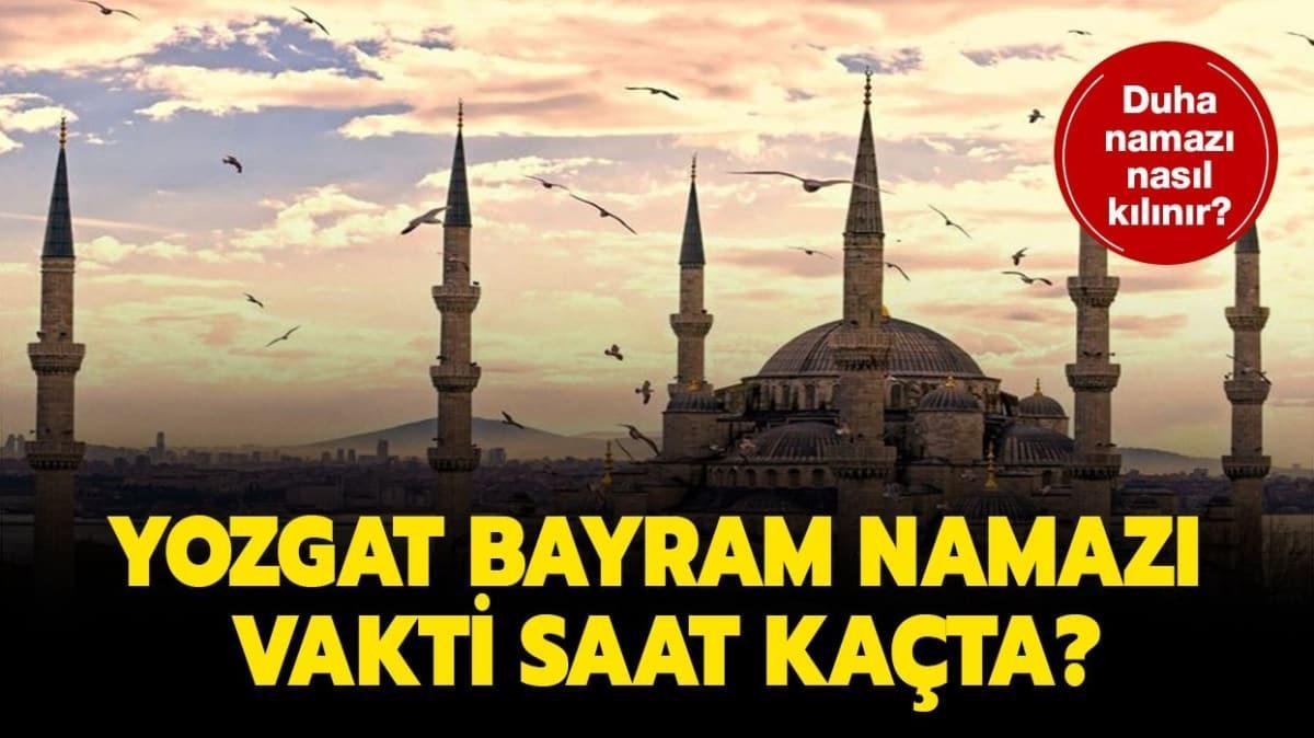 """Yozgat bayram namazı saat kaçta kılınacak"""""""