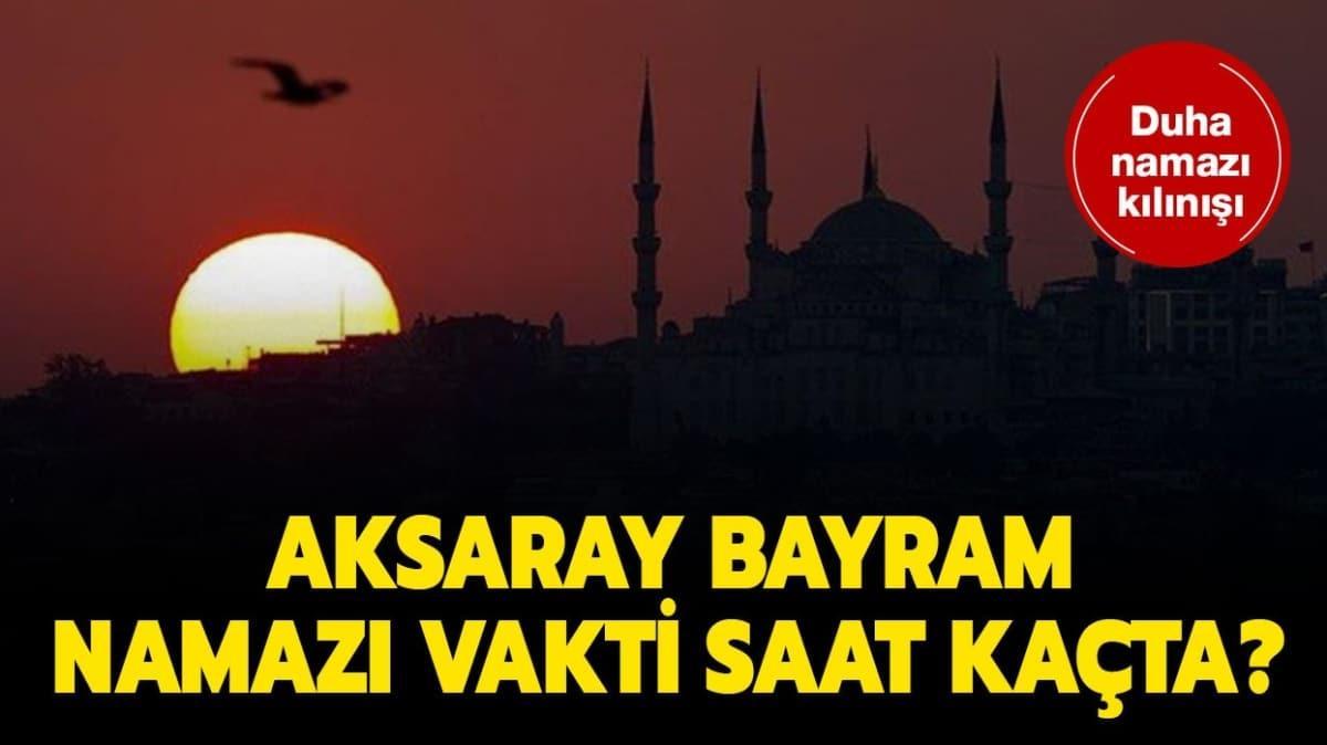 """Aksaray bayram namazı saat kaçta"""""""