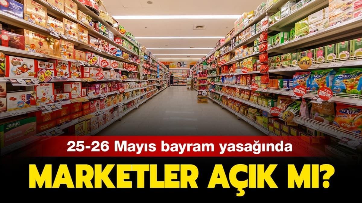 """25 Mayıs marketler açık mı, kapalı mı"""""""