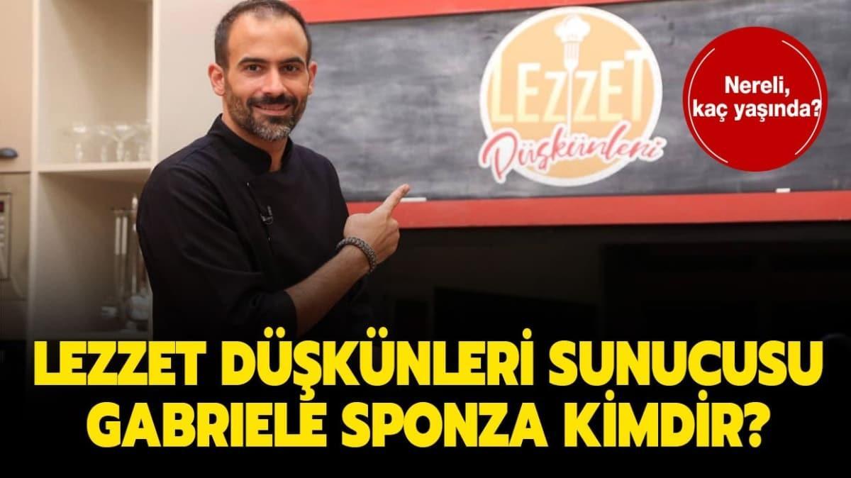"""Lezzet Düşkünleri sunucusu Gabriele Sponza kaç yaşında, nereli"""""""