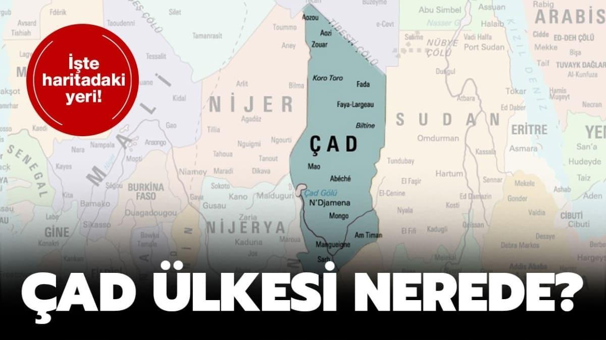 """Çad ülkesinin haritadaki yeri nerede"""""""