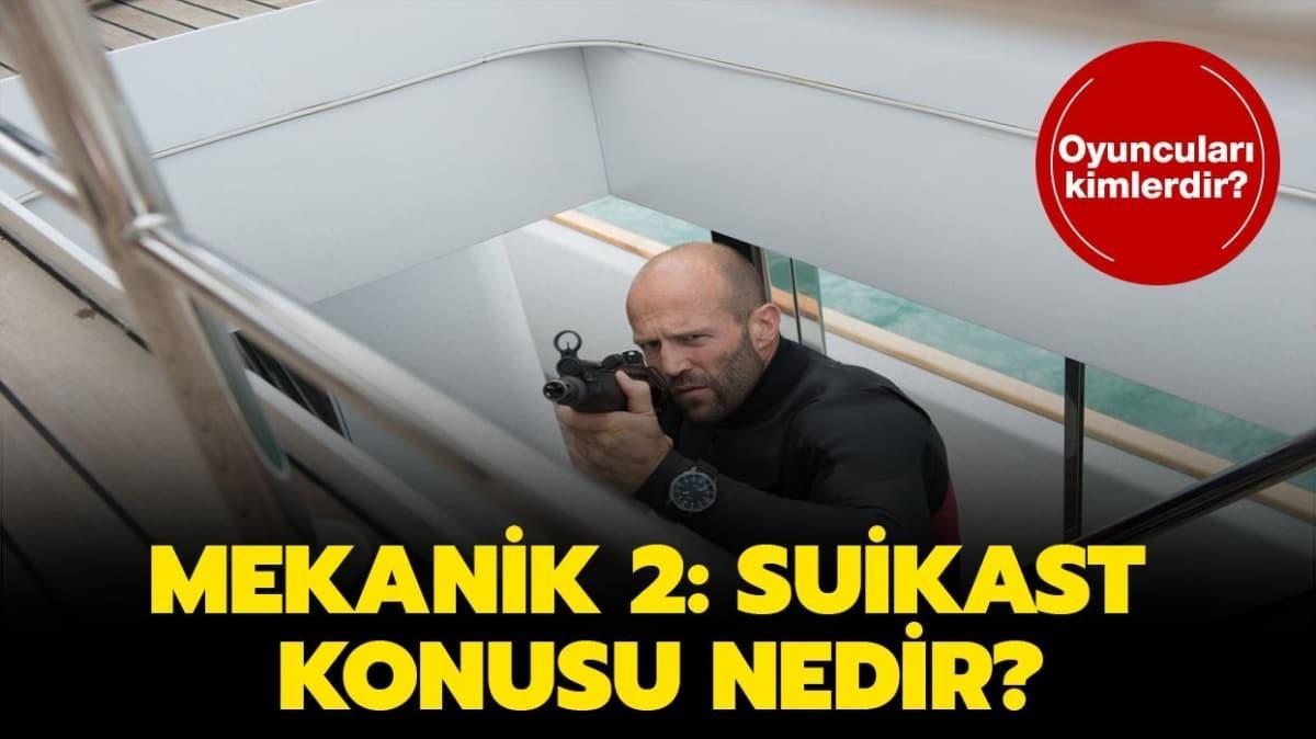 """Mekanik 2 Suikast oyuncuları kimler"""" Mekanik 2: Suikast filmi konusu ve oyuncuları!"""