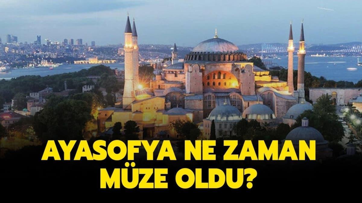 """Ayasofya ne zaman müze yapıldı"""""""