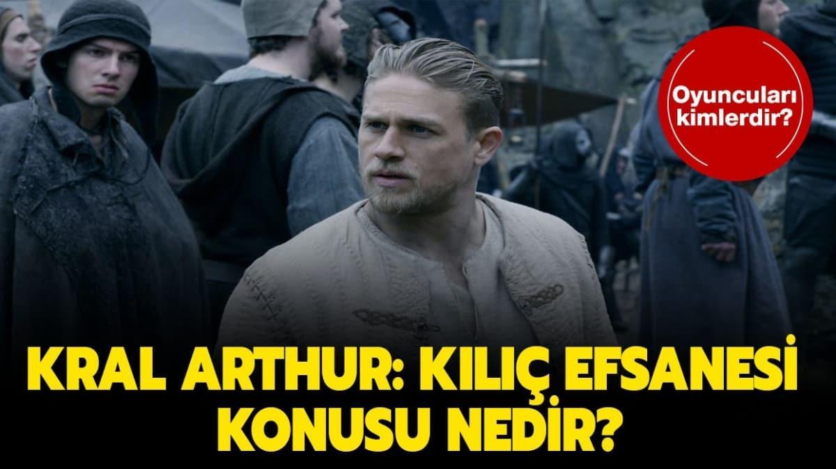 """Kral Arthur Kılıç Efsanesi oyuncuları kimler"""" Kral Arthur: Kılıç Efsanesi filmi konusu ve oyuncuları!"""