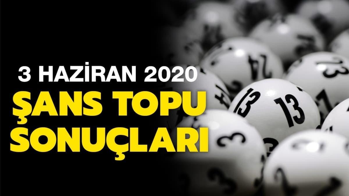 Şans Topu 3 Haziran 2020 sonuçları açıklandı