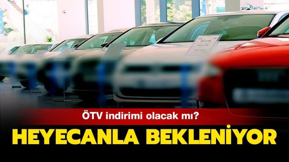 """Sıfır araç ÖTV indirimi olacak mı"""""""