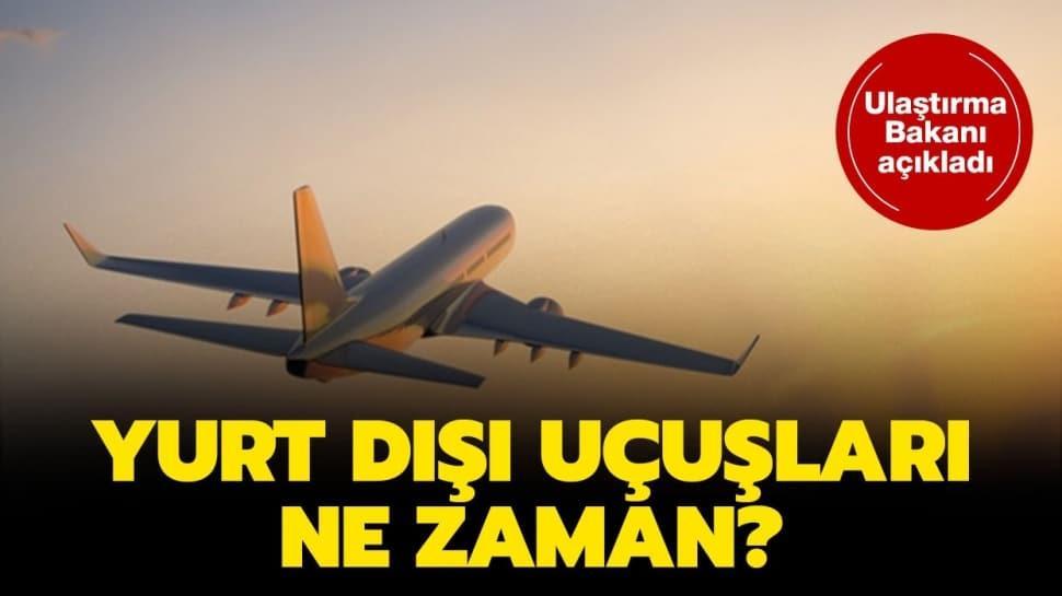 """Yurt dışı uçuşlar için tarih verildi! Yurt dışı uçuşlar ne zaman başlıyor"""""""