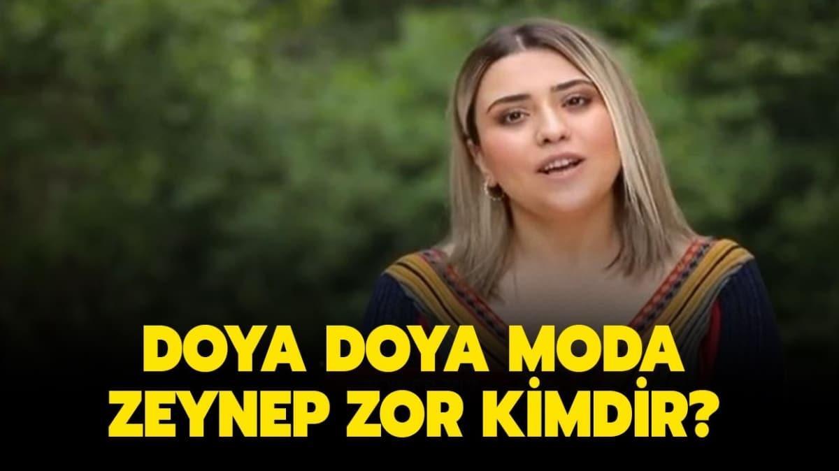 """Doya Doya Moda Zeynep kaç yaşında, nereli"""" Doya Doya Moda Zeynep Zor kimdir"""""""