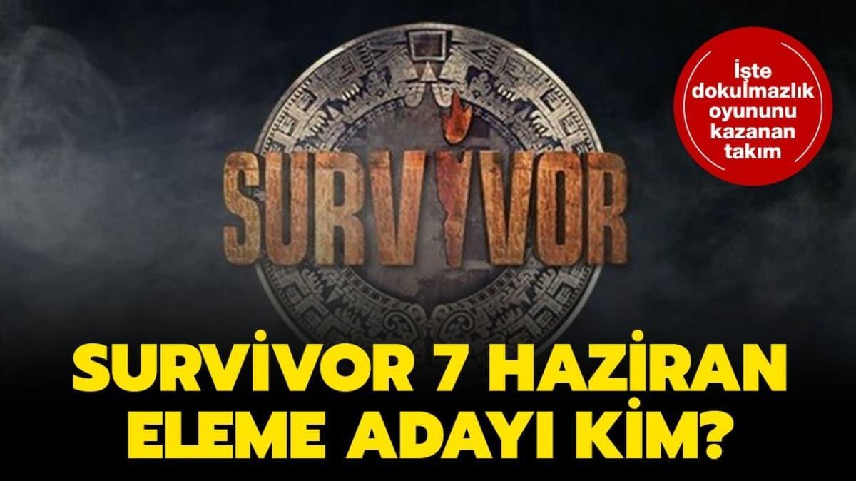 7 Haziran Survivor'da yaşananlar...