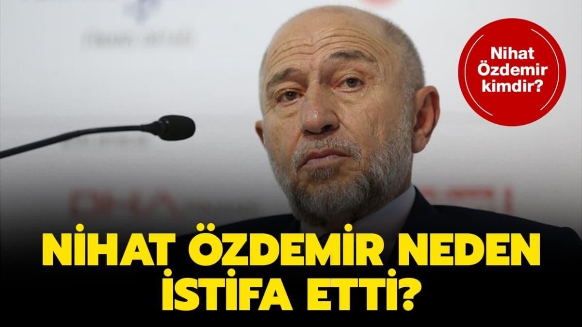 """TFF Başkanı Nihat Özdemir kimdir"""" Nihat Özdemir Fenerbahçe'den istifa mı etti"""""""