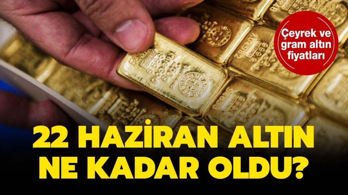22 Haziran 2020 altın fiyatları
