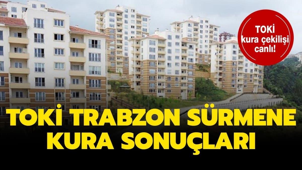 TOKİ Trabzon canlı kura çekiliş sonuçları isim listesi 2020!  TOKİ Trabzon Sürmene canlı kura sonuçları yayında!