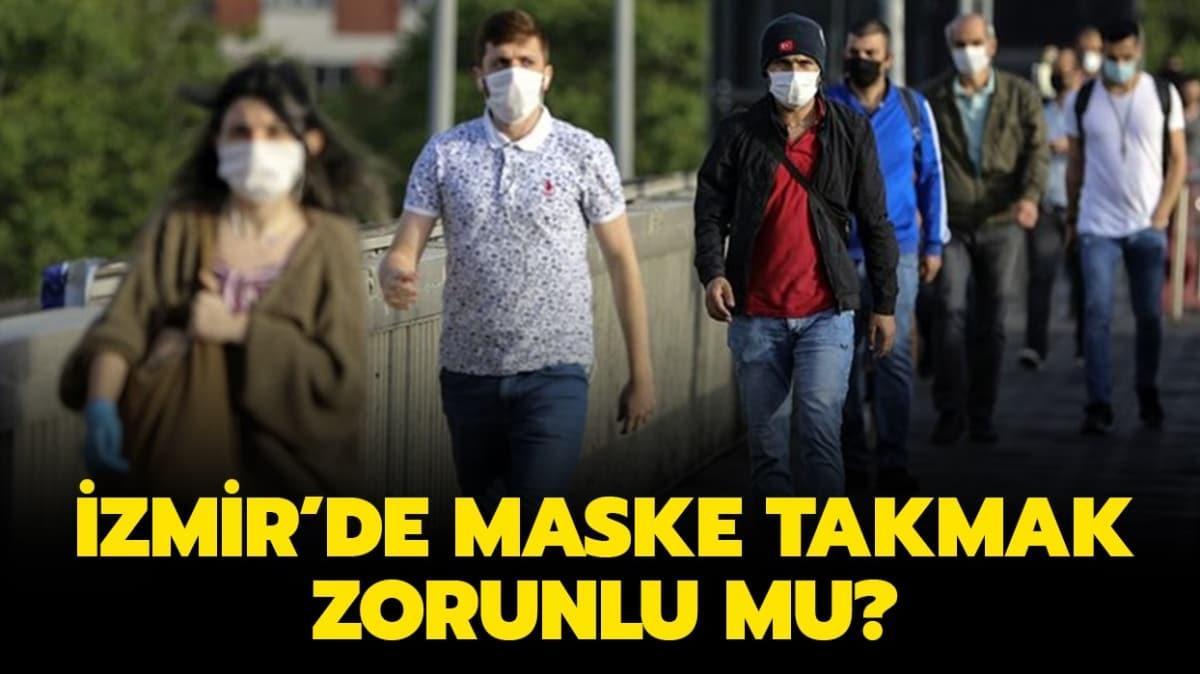 """İzmir'de sokakta maske takmak zorunlu mu"""" İzmir'de maske zorunluluğu var mı"""""""