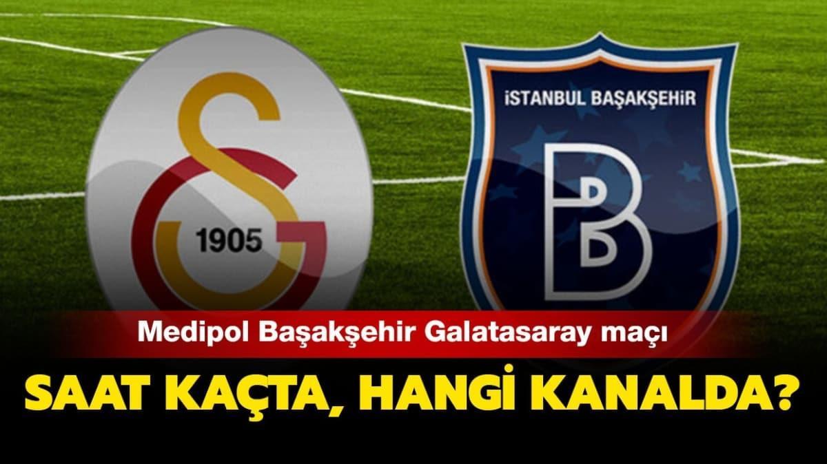 """Başakşehir Galatasaray maçı şifresiz mi"""" Medipol Başakşehir Galatasaray maçı hangi kanalda, saat kaçta"""""""