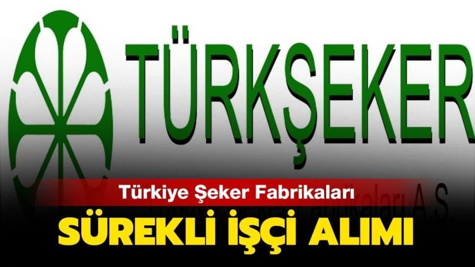 """Türkiye Şeker Fabrikaları personel alımı ne zaman"""" Türkiye Şeker Fabrikaları sürekli işçi alımı şartları"""