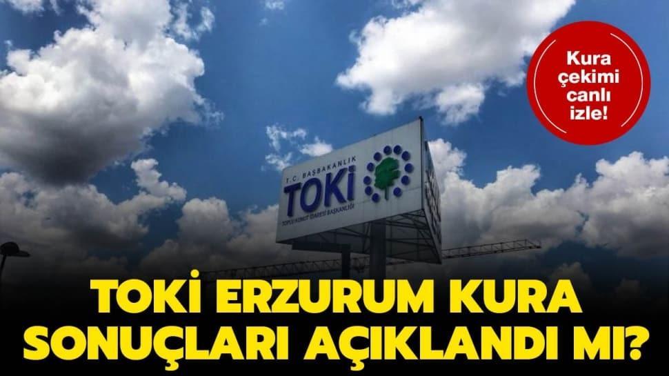 TOKİ Erzurum kura sonuçları isim listesi!
