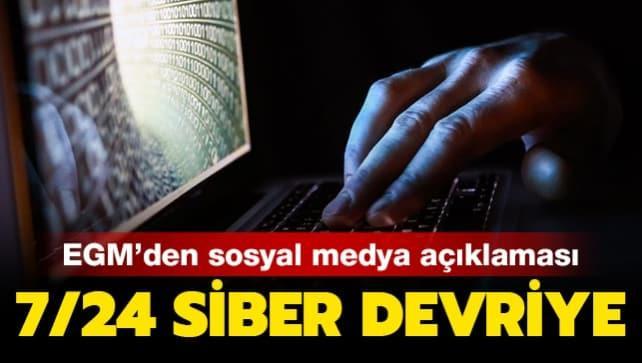 EGM duyurdu... 7/24 esasına göre siber devriye faaliyetleri yürütülüyor