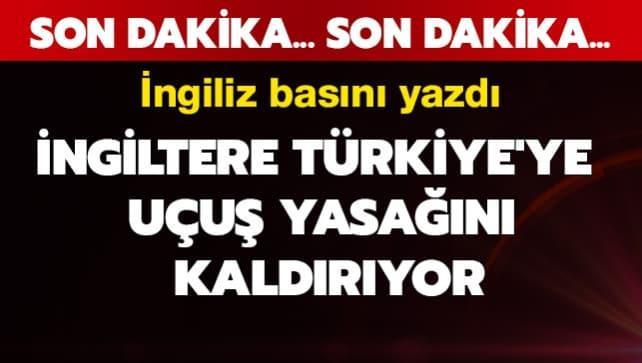 İngiltere'den Türkiye uçuşları ile ilgili flaş karar