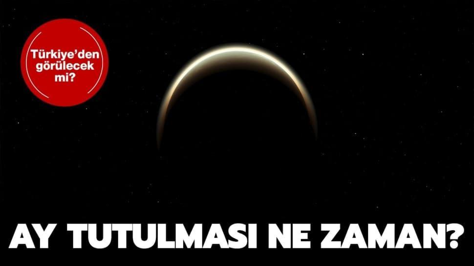 """Ay tutulması Türkiye'den görülecek mi, saat kaçta"""""""