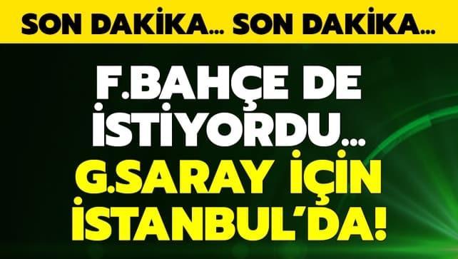 F.Bahçe de istiyordu! G.Saray için İstanbul'a geldi!